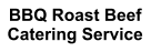 BBQ Roast Beef Catering Service